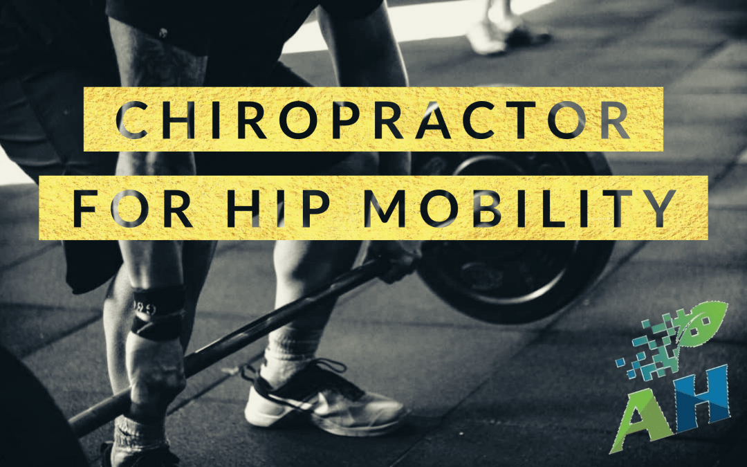 Chiropractor for Hip Mobility