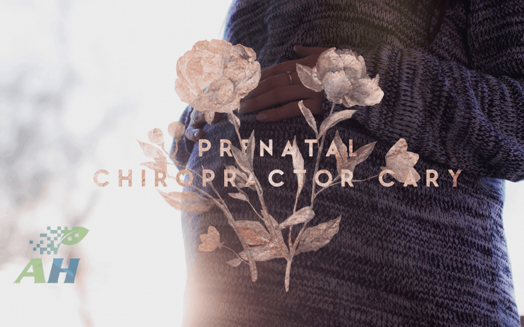 Prenatal Chiropractor Cary