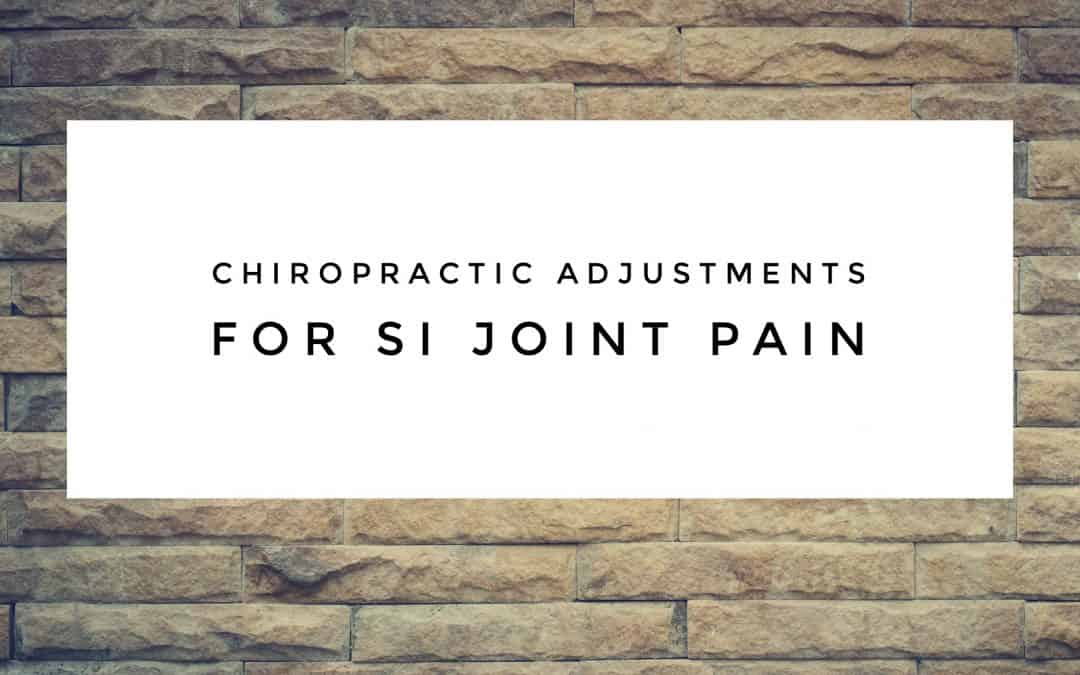 Chiropractic Adjustments for SI Joint Pain