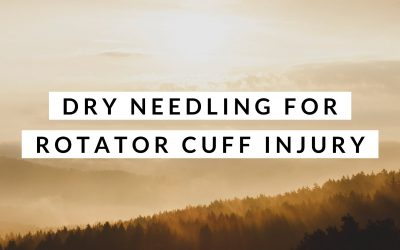Dry Needling for Rotator Cuff Injury