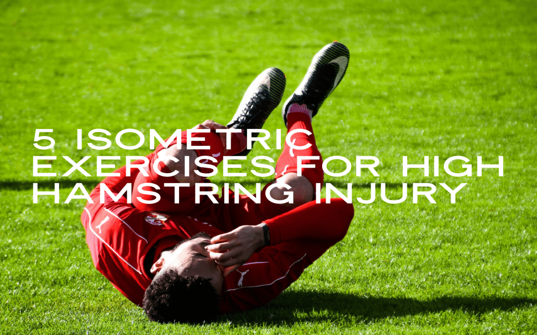 Isometric Exercises for High Hamstring Injury