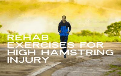Rehab Exercises for High Hamstring Injury