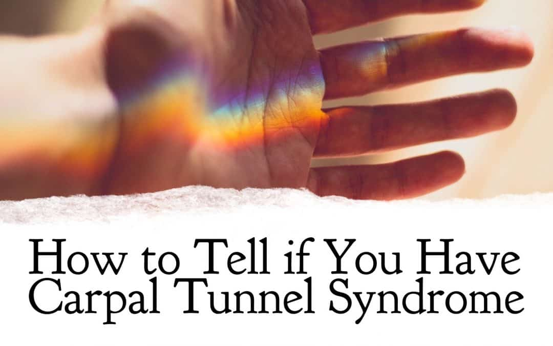 How to Tell if You Have Carpal Tunnel Syndrome