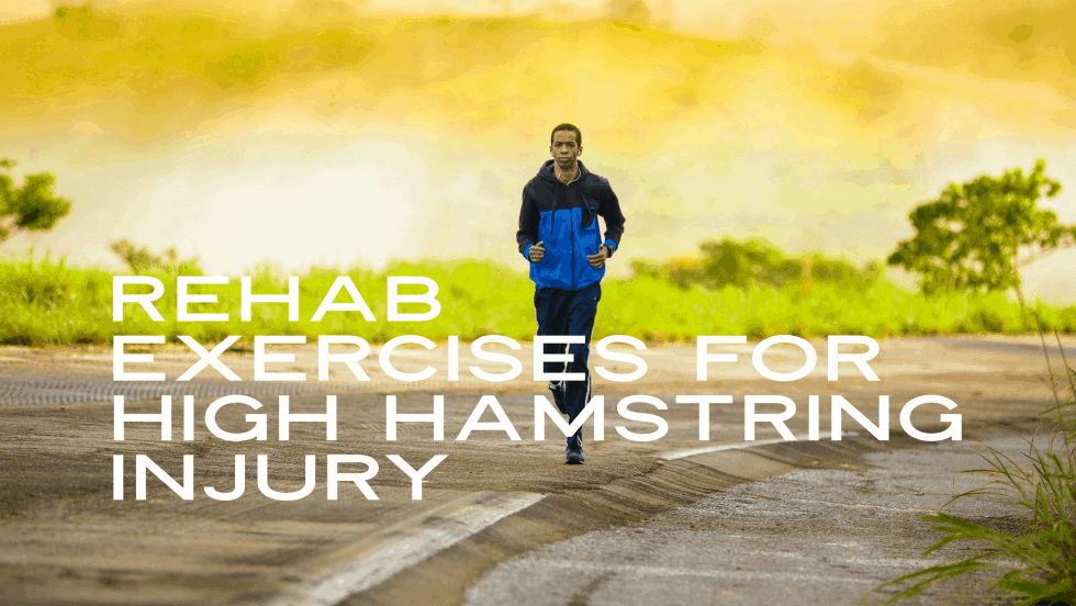 rehab exercises for high hamstring injury