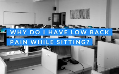 Why Do I Have Low Back Pain While Sitting?